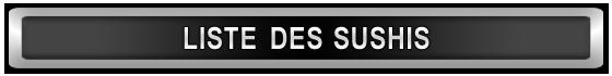 Restaurant Takashi Montréal LISTE DES SUSHIS